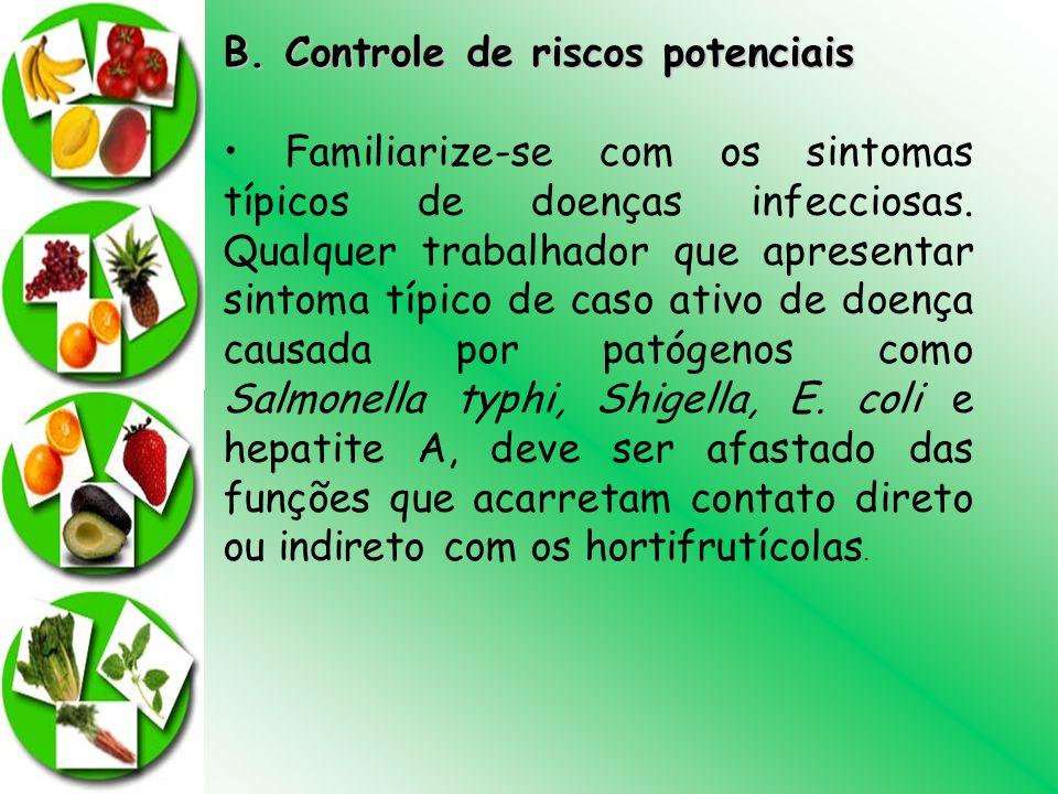 B. Controle de riscos potenciais Familiarize-se com os sintomas típicos de doenças infecciosas. Qualquer trabalhador que apresentar sintoma típico de