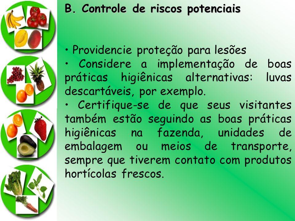B. Controle de riscos potenciais Providencie proteção para lesões Considere a implementação de boas práticas higiênicas alternativas: luvas descartáve