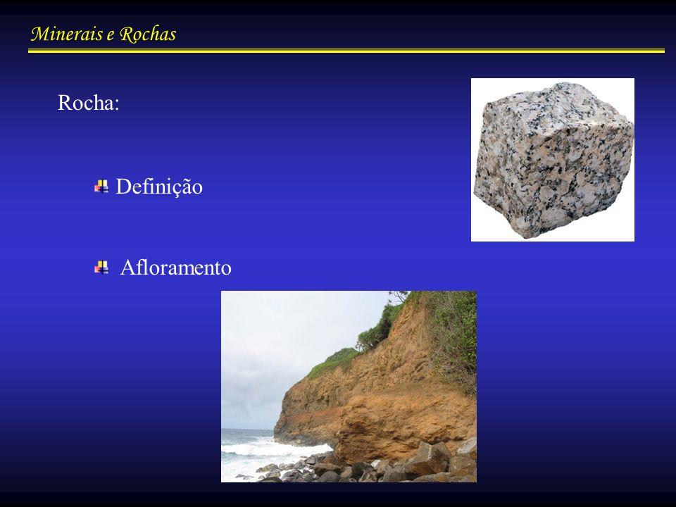 Minerais e Rochas Tipos de rochas Formadas a partir da consolidação do magma em profundidade (plutônica; ex.: granito, diabásio) ou em superfície (vulcânica; ex.: basalto).