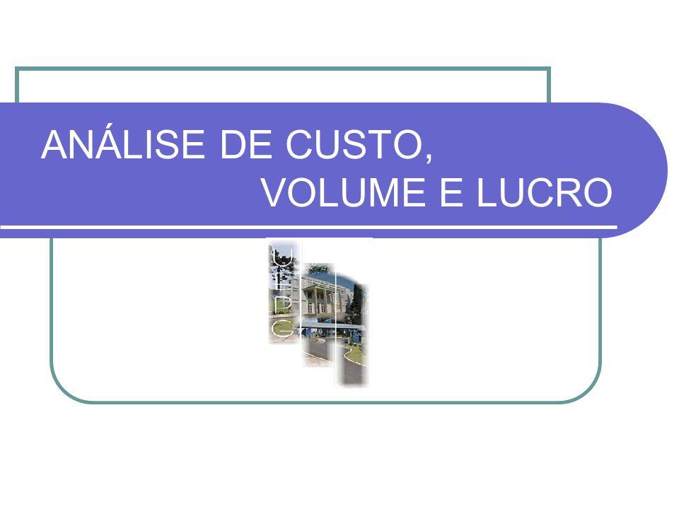 ANÁLISE DE CUSTO, VOLUME, LUCRO Também conhecida como ACVL é uma técnica de análise que observa os efeitos provocados no lucro quando á mudanças em fatores como custos fixos, custos variáveis, preço de venda, etc...