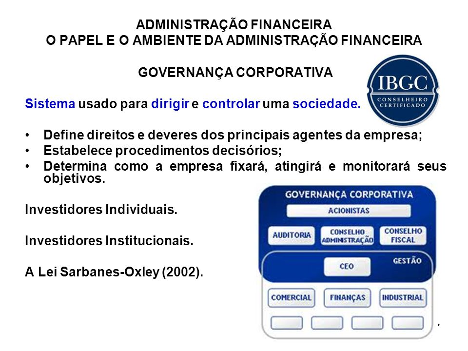 7 GOVERNANÇA CORPORATIVA Sistema usado para dirigir e controlar uma sociedade. Define direitos e deveres dos principais agentes da empresa; Estabelece