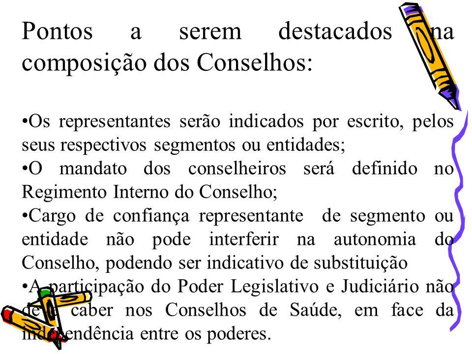 Pontos a serem destacados na composição dos Conselhos: Os representantes serão indicados por escrito, pelos seus respectivos segmentos ou entidades; O