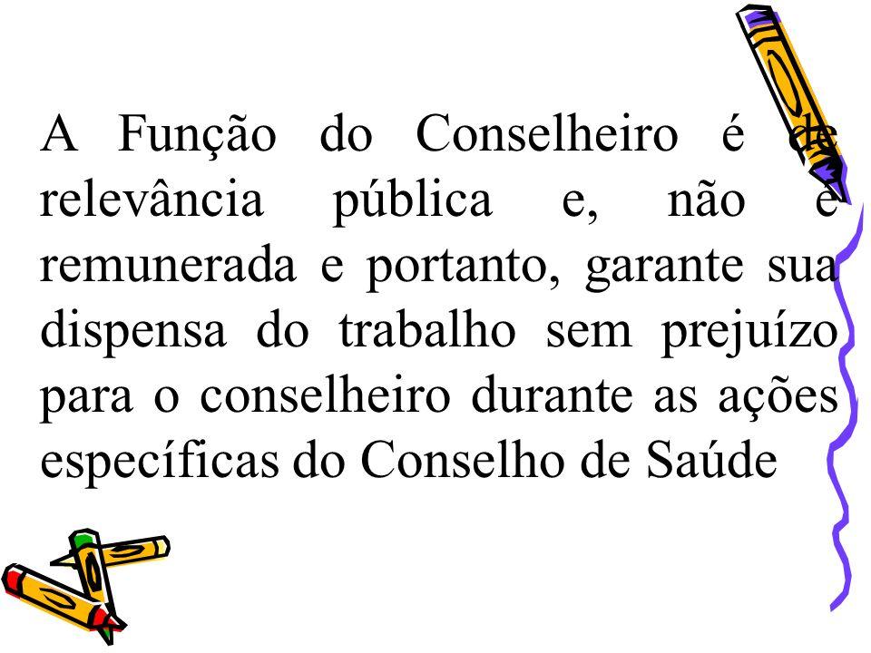 A Função do Conselheiro é de relevância pública e, não é remunerada e portanto, garante sua dispensa do trabalho sem prejuízo para o conselheiro duran