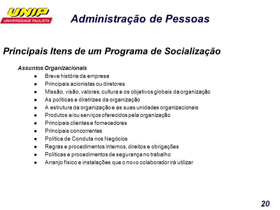 Administração de Pessoas 20 Assuntos Organizacionais Breve história da empresa Principais acionistas ou diretores Missão, visão, valores, cultura e os
