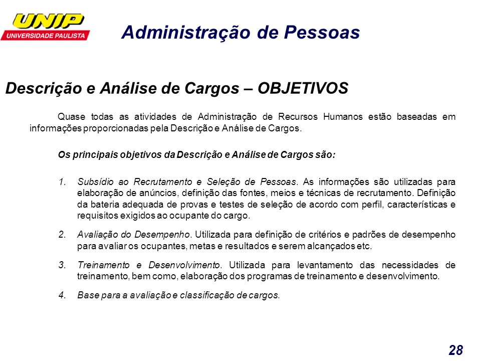 Administração de Pessoas 28 Quase todas as atividades de Administração de Recursos Humanos estão baseadas em informações proporcionadas pela Descrição
