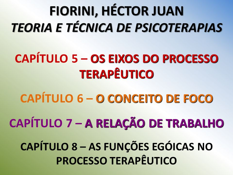 O CONCEITO DE FOCO da pluralidade de conceitos e da coexistência de formulações que enfatizam diferentes aspectos:- sintomáticos, interacionais, caracteriológicos e técnicos.