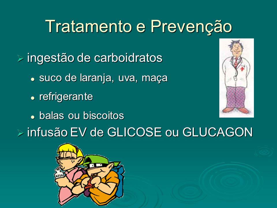 Tratamento e Prevenção ingestão de carboidratos ingestão de carboidratos suco de laranja, uva, maça suco de laranja, uva, maça refrigerante refrigeran
