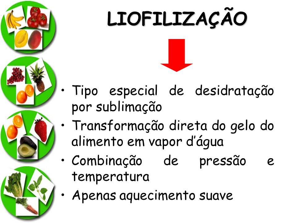 LIOFILIZAÇÃO Tipo especial de desidratação por sublimação Transformação direta do gelo do alimento em vapor dágua Combinação de pressão e temperatura