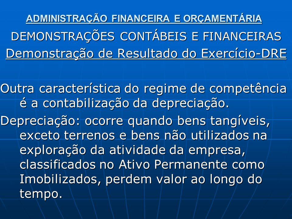 ADMINISTRAÇÃO FINANCEIRA E ORÇAMENTÁRIA DEMONSTRAÇÕES CONTÁBEIS E FINANCEIRAS Demonstração de Resultado do Exercício-DRE Outra característica do regim