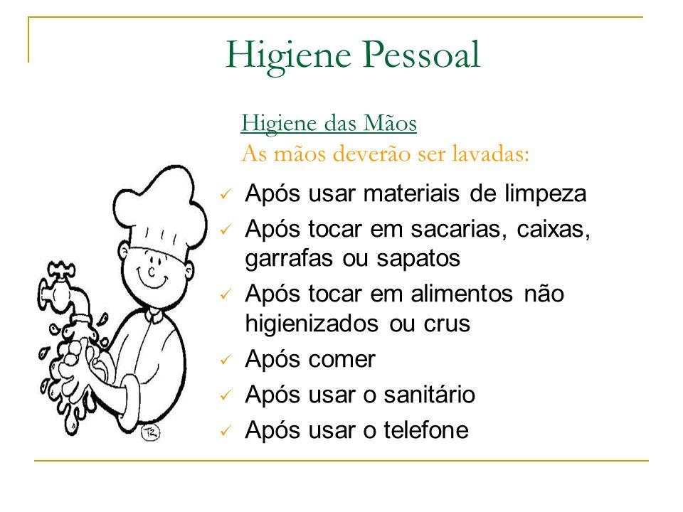 Higiene das Mãos As mãos deverão ser lavadas: Antes de iniciar o preparo dos alimentos Após a remoção ou troca do lixo Após manusear alimentos crus Ap