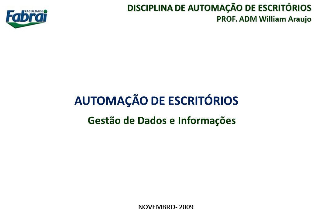 2 FACULDADE FABRAI ANHANGUERA – 2009 AUTOMAÇÃO DE ESCRITÓRIOS Gestão de Dados e Informações Conteúdo A) Gestão de Dados e Informações.