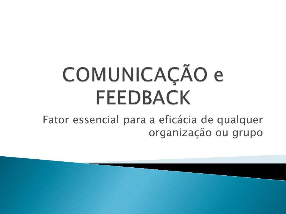 Fator essencial para a eficácia de qualquer organização ou grupo
