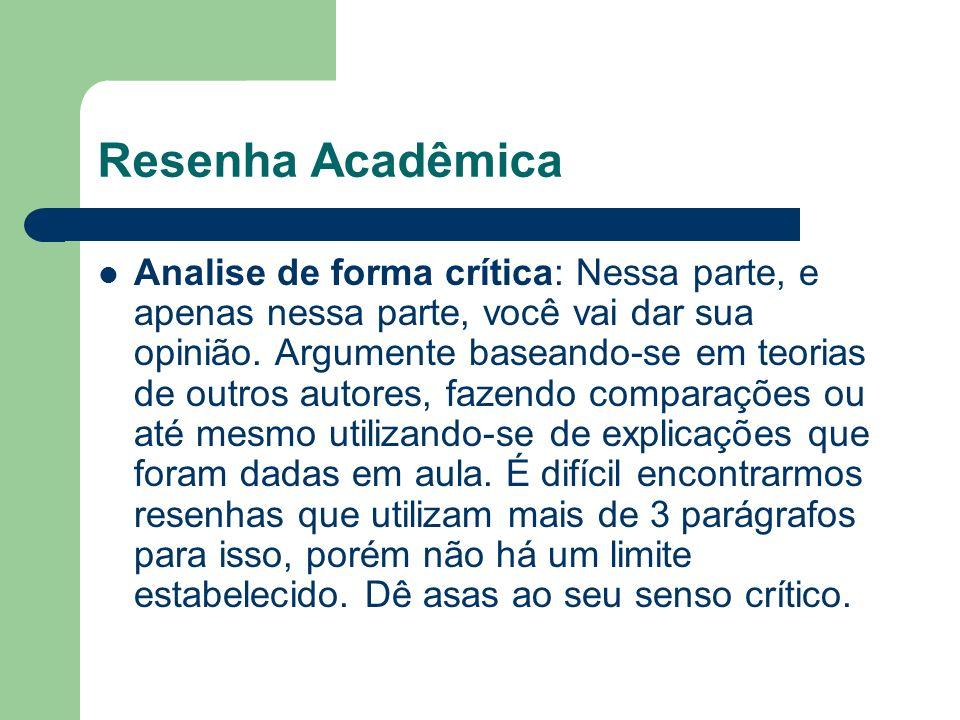 Resenha Acadêmica Analise de forma crítica: Nessa parte, e apenas nessa parte, você vai dar sua opinião. Argumente baseando-se em teorias de outros au