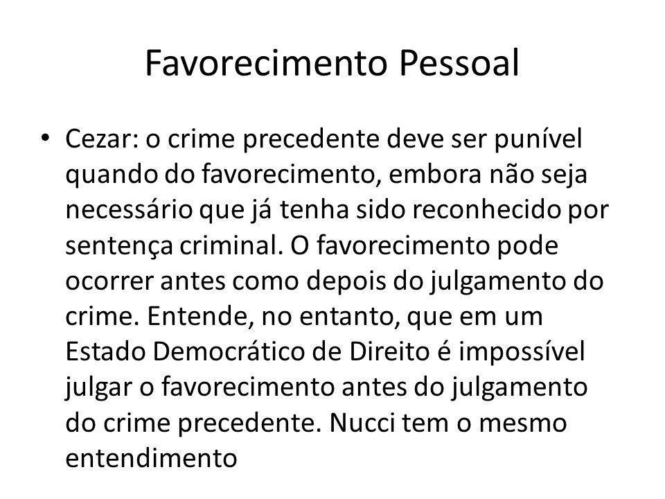 Favorecimento Pessoal Cezar: o crime precedente deve ser punível quando do favorecimento, embora não seja necessário que já tenha sido reconhecido por