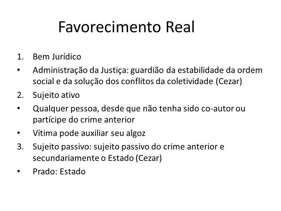 Favorecimento Real 4.Tipo Objetivo Auxílio prestado a criminoso.