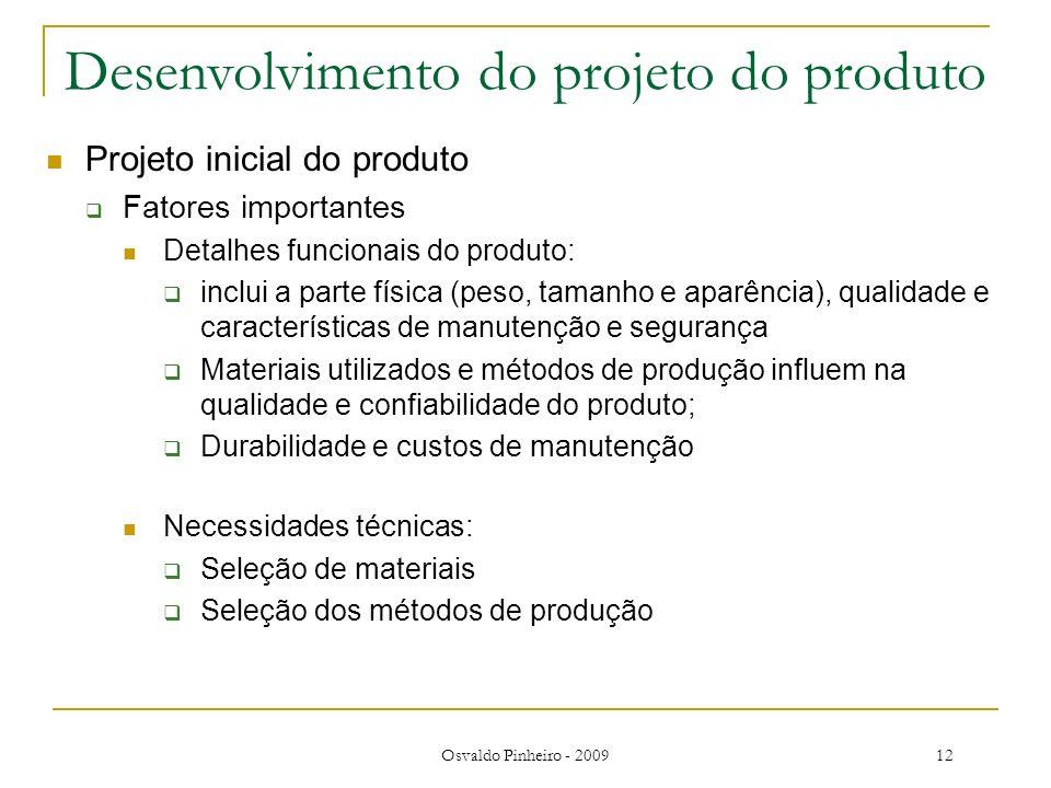Osvaldo Pinheiro - 200912 Desenvolvimento do projeto do produto Projeto inicial do produto Fatores importantes Detalhes funcionais do produto: inclui