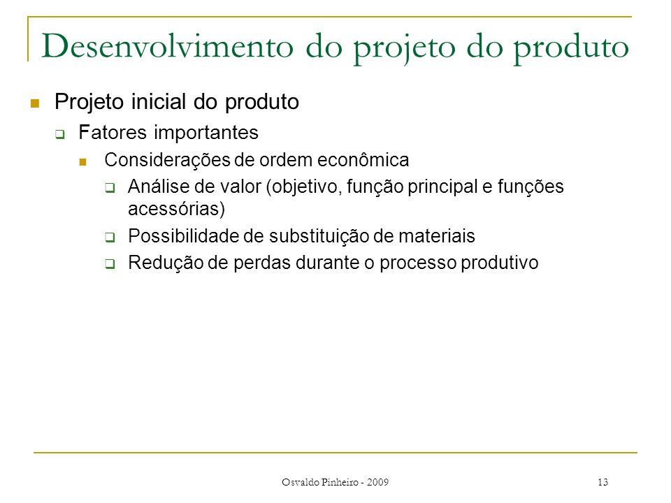 Osvaldo Pinheiro - 200913 Desenvolvimento do projeto do produto Projeto inicial do produto Fatores importantes Considerações de ordem econômica Anális
