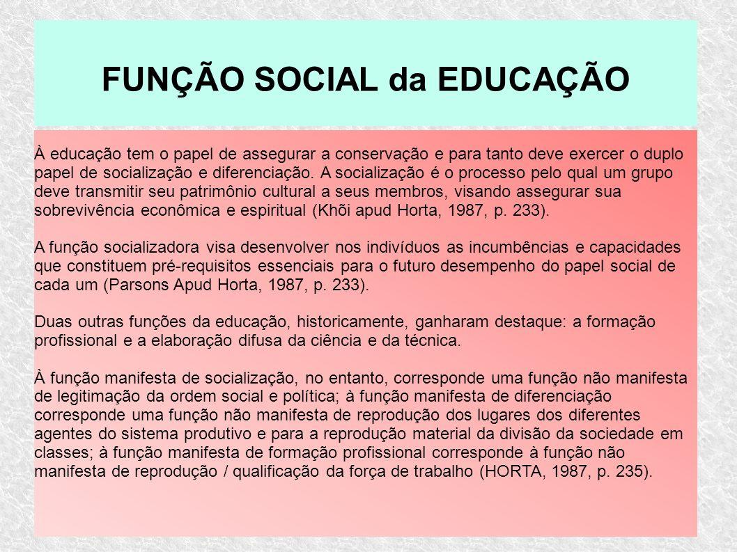 À educação tem o papel de assegurar a conservação e para tanto deve exercer o duplo papel de socialização e diferenciação. A socialização é o processo