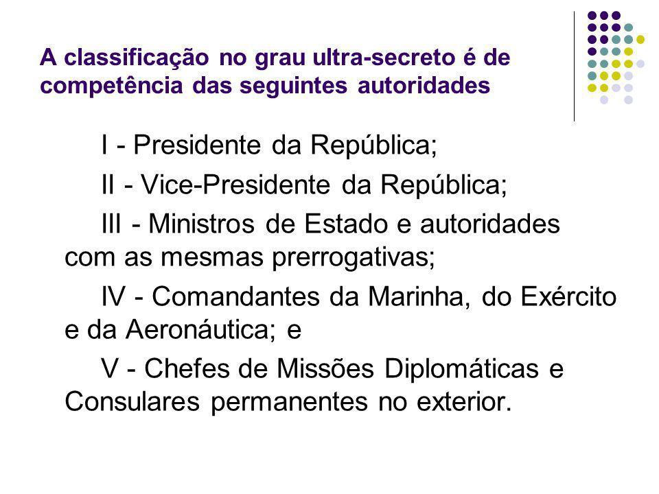 E ainda Excepcionalmente, a competência prevista pode ser delegada pela autoridade responsável a agente público em missão no exterior.
