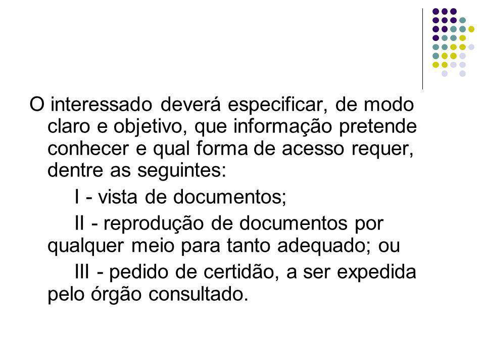 O interessado não é obrigado a aduzir razões no requerimento de informações, salvo a comprovação de seu efetivo interesse na obtenção da informação.