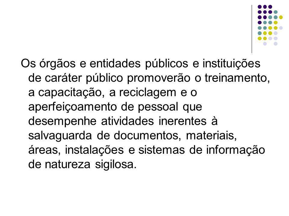 Toda e qualquer pessoa que tome conhecimento de documento sigiloso, nos termos deste Decreto fica, automaticamente, responsável pela preservação do seu sigilo.