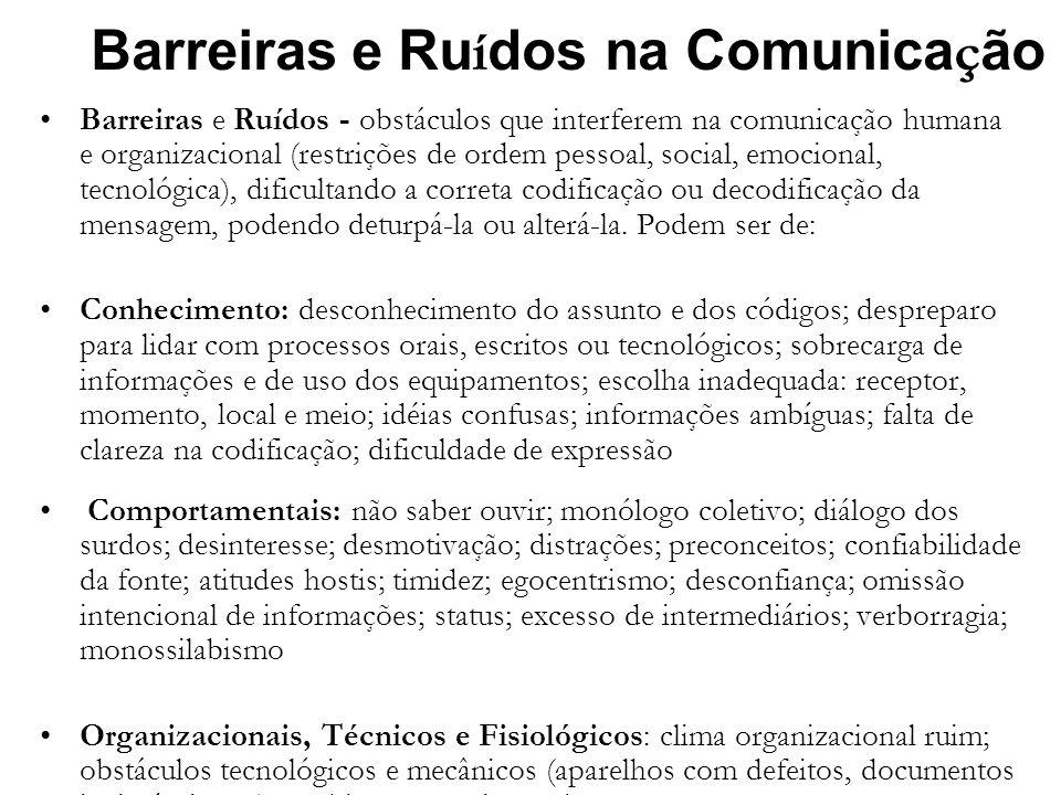 Barreiras e Ru í dos na Comunica ç ão Barreiras e Ruídos - obstáculos que interferem na comunicação humana e organizacional (restrições de ordem pesso