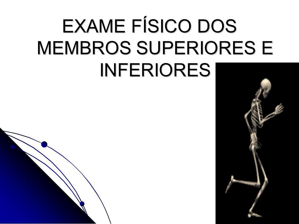 EXAME FÍSICO DOS MEMBROS SUPERIORES E INFERIORES