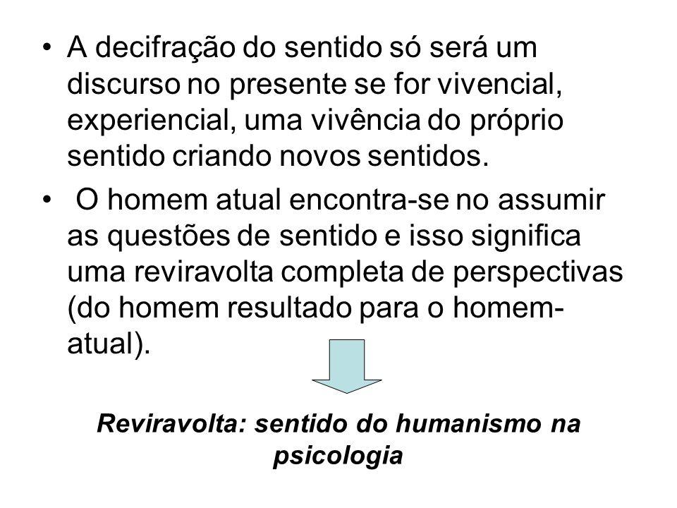 A cultura como produto cultural A cultura como movimento O sentido do humanismo em psicologia é o de nos colocarmos na postura do atual, do presente, do atuante, do em curso.