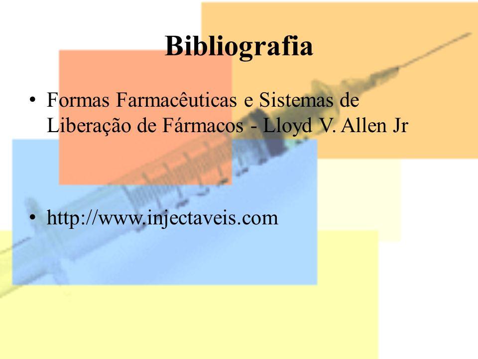 Bibliografia Formas Farmacêuticas e Sistemas de Liberação de Fármacos - Lloyd V. Allen Jr http://www.injectaveis.com