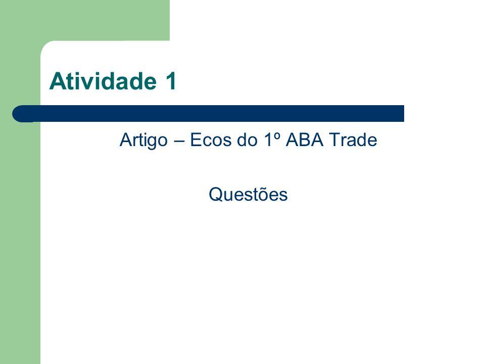 Atividade 1 Artigo – Ecos do 1º ABA Trade Questões