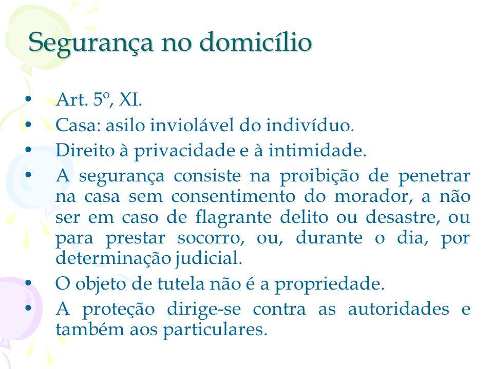 Direito à segurança Se inclui no conceito de garantia constitucional. Art. 5º da CF, caput: inviolabilidade do direito à segurança. Pode ser considera