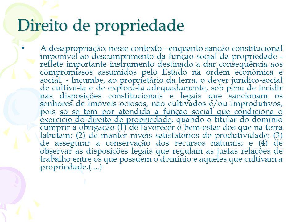 Direito de propriedade Precedente do STF ADI 2.213/DF - Relator(a): Min. CELSO DE MELLO - Publicação:DJ DATA-23- 04-04 (....) RELEVÂNCIA DA QUESTÃO FU