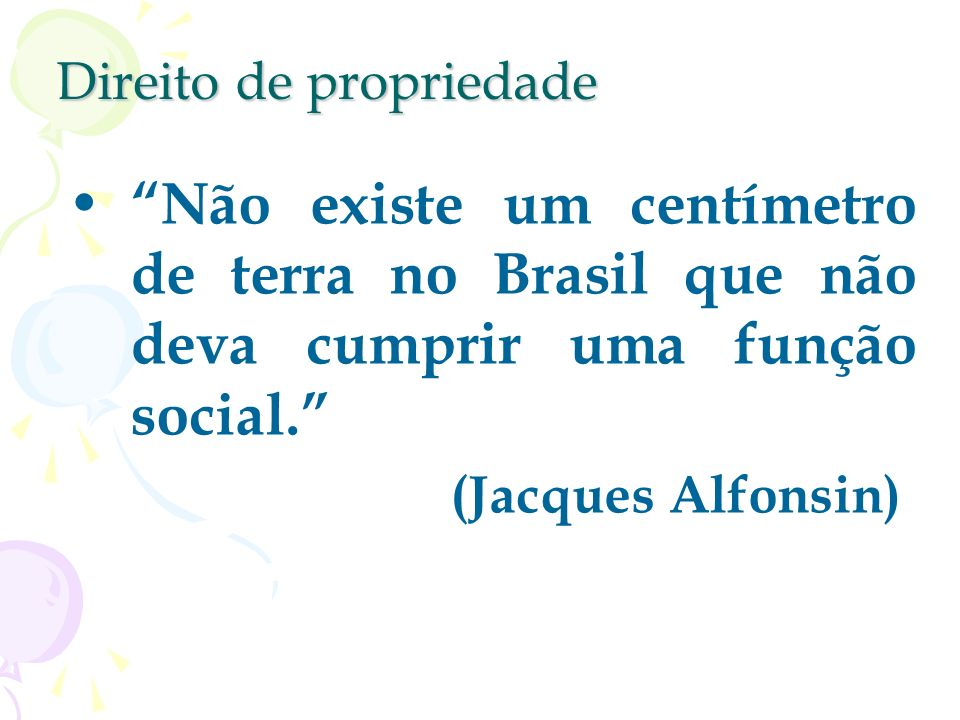 Direito de propriedade A desapropriação, nesse contexto - enquanto sanção constitucional imponível ao descumprimento da função social da propriedade -