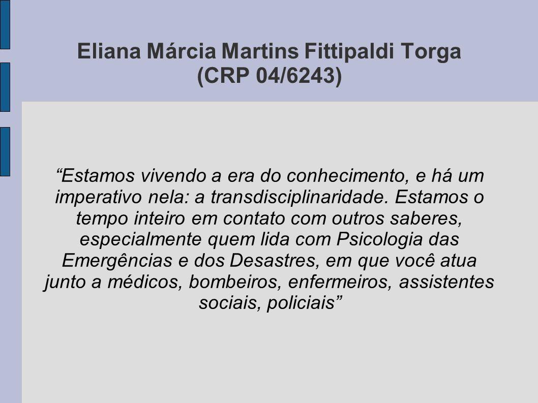 Eliana Márcia Martins Fittipaldi Torga (CRP 04/6243) Estamos vivendo a era do conhecimento, e há um imperativo nela: a transdisciplinaridade. Estamos