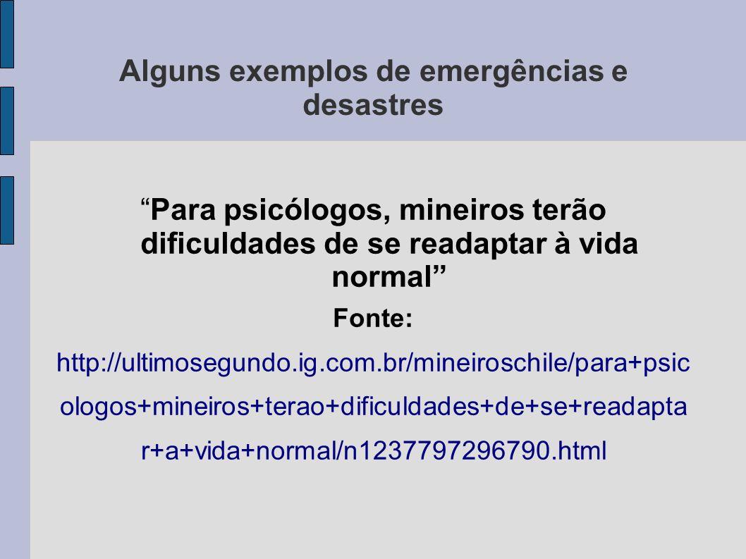 Para psicólogos, mineiros terão dificuldades de se readaptar à vida normal Fonte: http://ultimosegundo.ig.com.br/mineiroschile/para+psic ologos+mineir