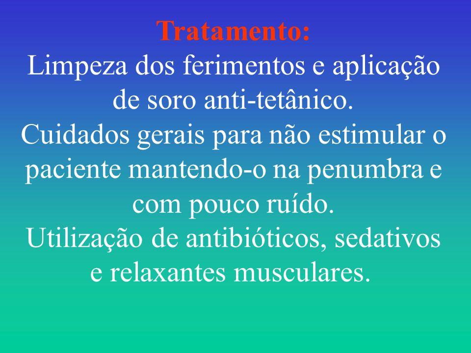 Tratamento: Limpeza dos ferimentos e aplicação de soro anti-tetânico. Cuidados gerais para não estimular o paciente mantendo-o na penumbra e com pouco