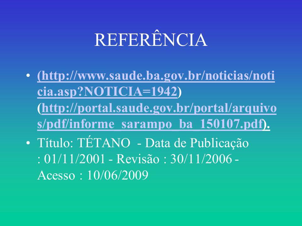 REFERÊNCIA (http://www.saude.ba.gov.br/noticias/noti cia.asp?NOTICIA=1942) (http://portal.saude.gov.br/portal/arquivo s/pdf/informe_sarampo_ba_150107.