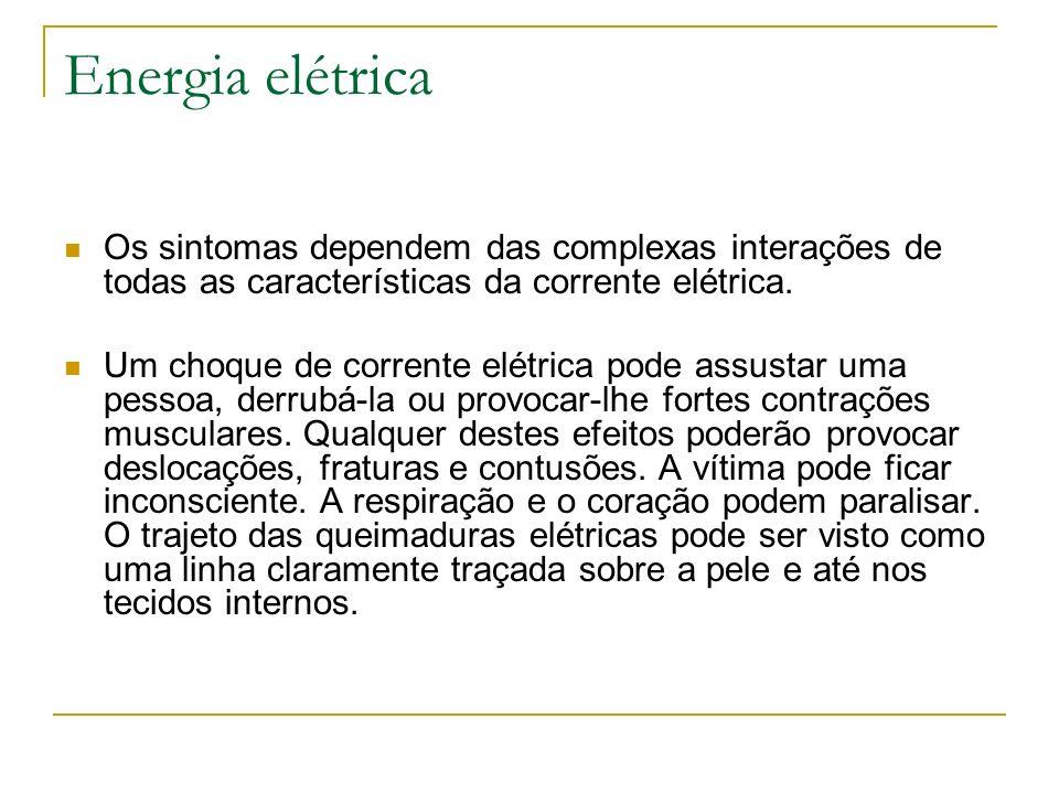 Energia elétrica Os sintomas dependem das complexas interações de todas as características da corrente elétrica. Um choque de corrente elétrica pode a