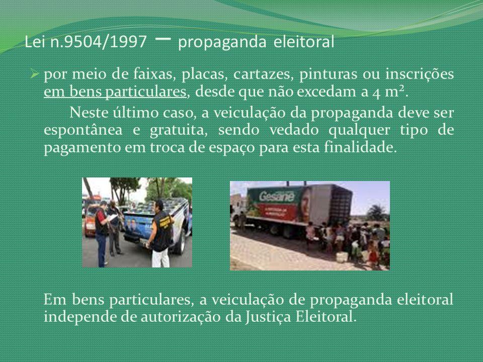 Lei n.9504/1997 – propaganda eleitoral por meio de faixas, placas, cartazes, pinturas ou inscrições em bens particulares, desde que não excedam a 4 m²