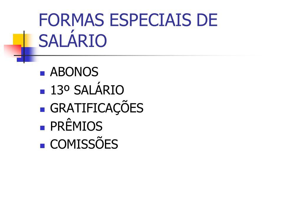 FORMAS ESPECIAIS DE SALÁRIO ABONOS 13º SALÁRIO GRATIFICAÇÕES PRÊMIOS COMISSÕES