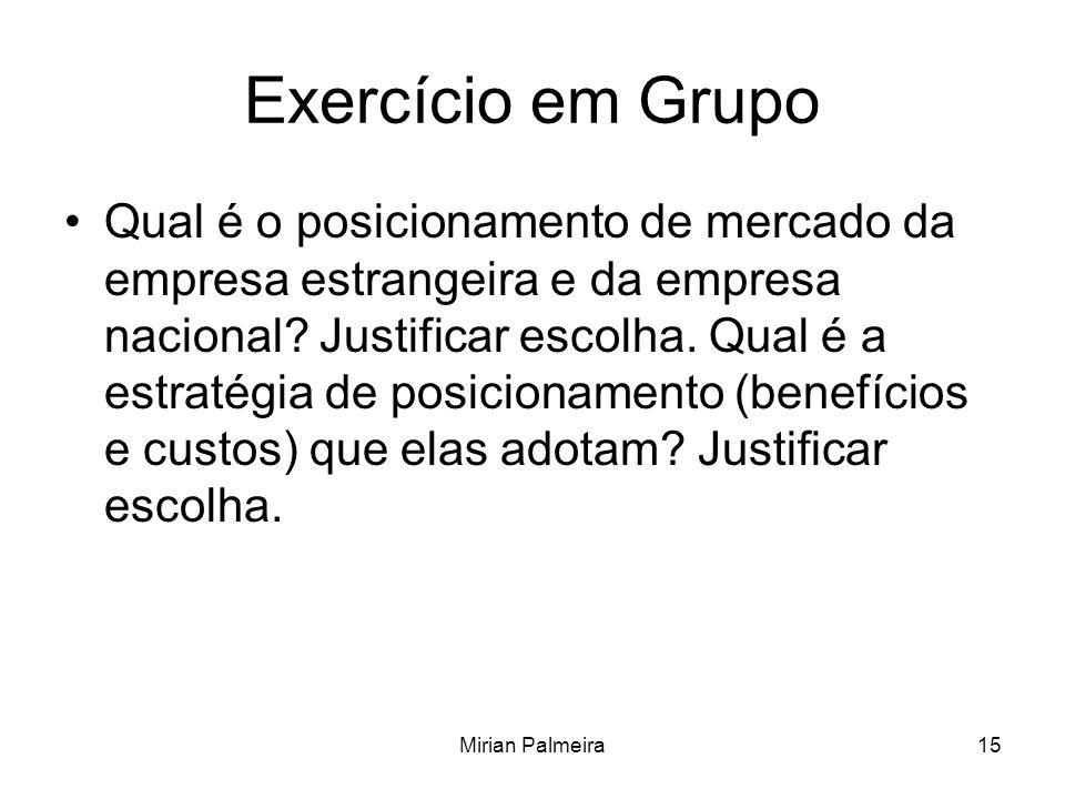 Mirian Palmeira15 Exercício em Grupo Qual é o posicionamento de mercado da empresa estrangeira e da empresa nacional? Justificar escolha. Qual é a est