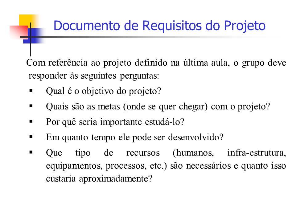 Com referência ao projeto definido na última aula, o grupo deve responder às seguintes perguntas: Qual é o objetivo do projeto? Quais são as metas (on