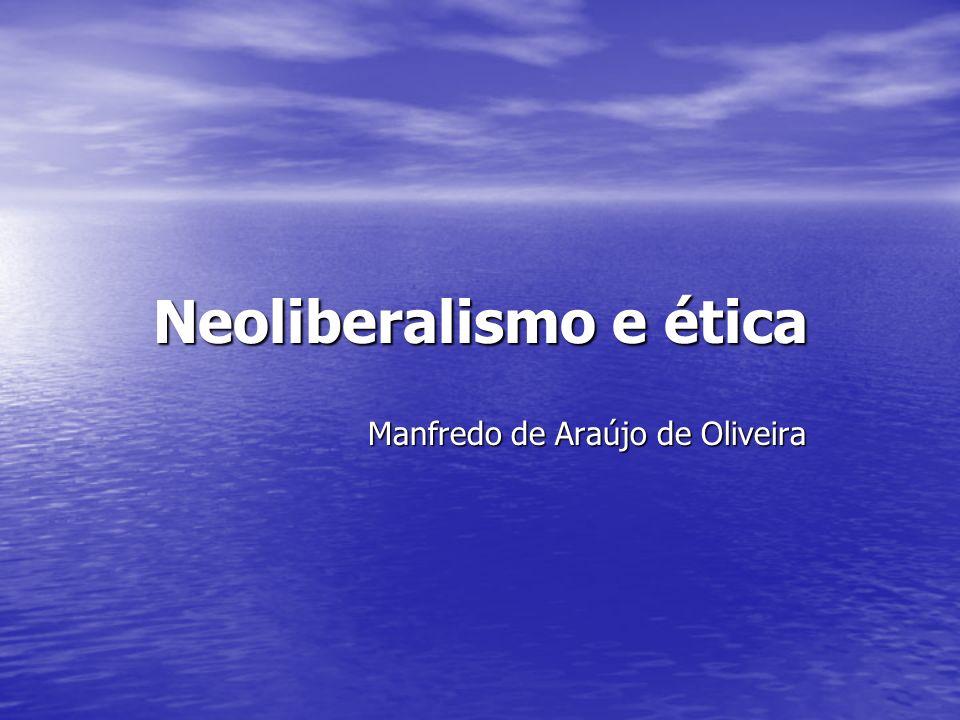 Neoliberalismo e ética Manfredo de Araújo de Oliveira