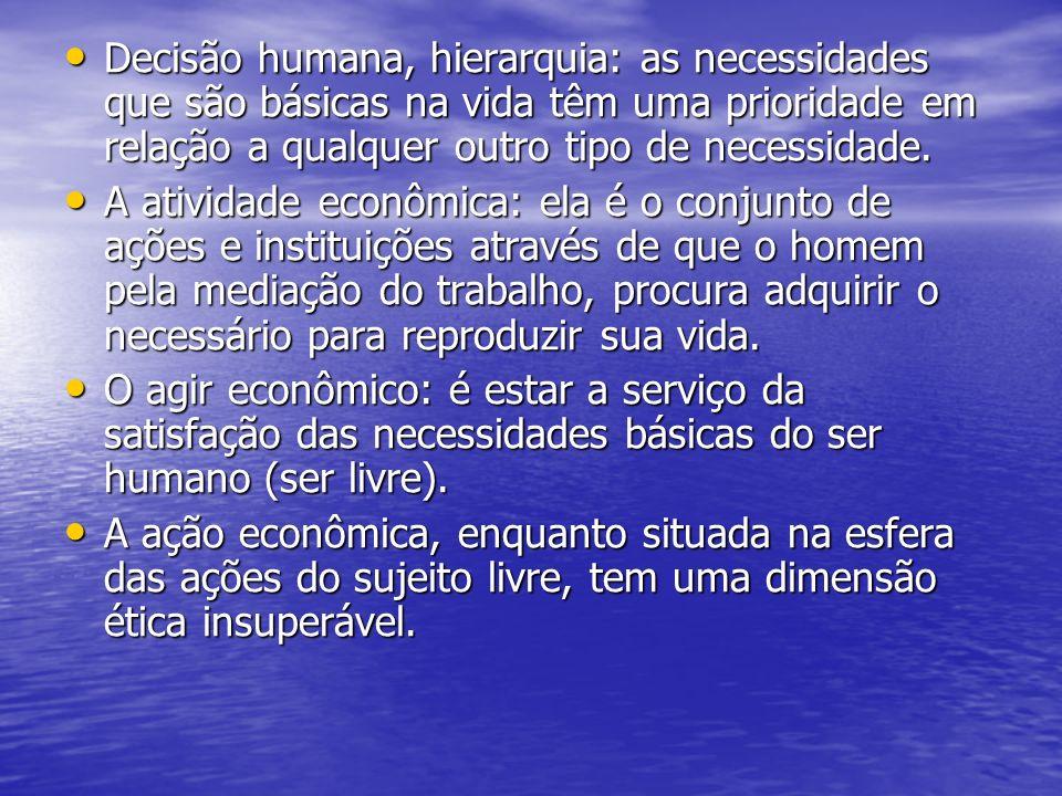 Decisão humana, hierarquia: as necessidades que são básicas na vida têm uma prioridade em relação a qualquer outro tipo de necessidade. Decisão humana