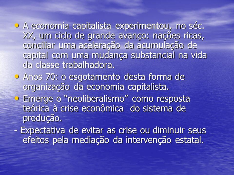 A economia capitalista experimentou, no séc. XX, um ciclo de grande avanço: nações ricas, conciliar uma aceleração da acumulação de capital com uma mu