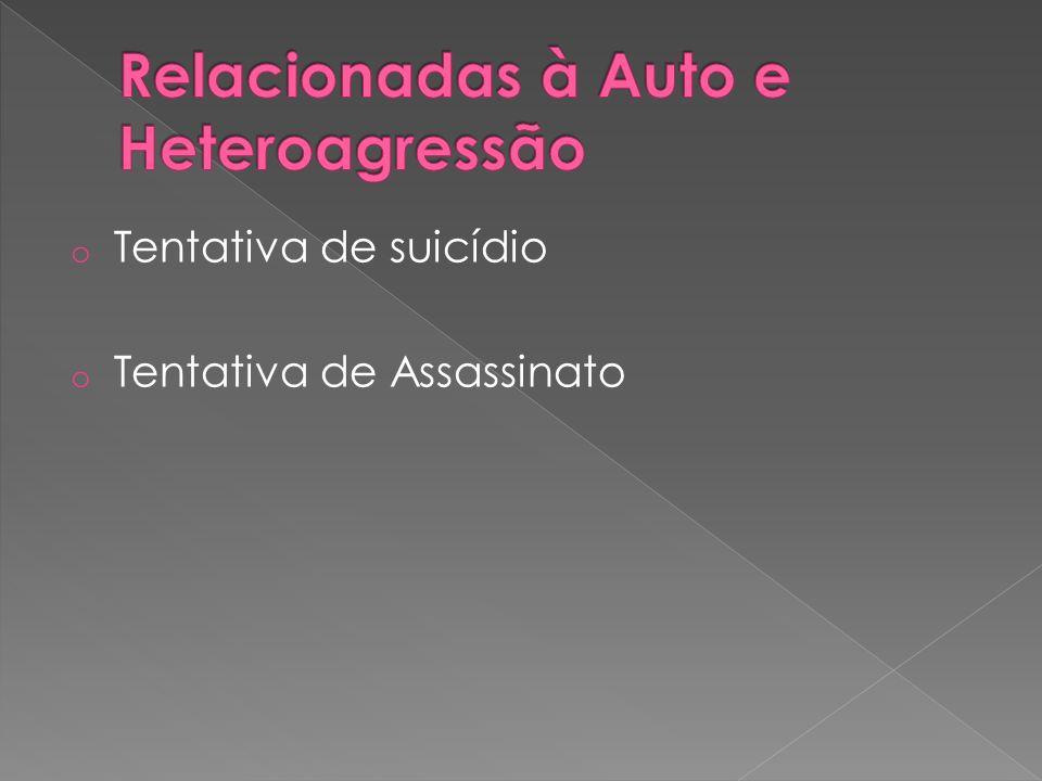 o Tentativa de suicídio o Tentativa de Assassinato