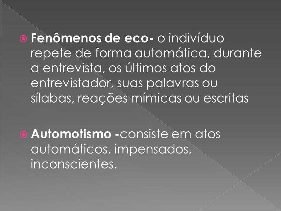o Piromania o Automutilação (tricotolinomania e autoenucleação)