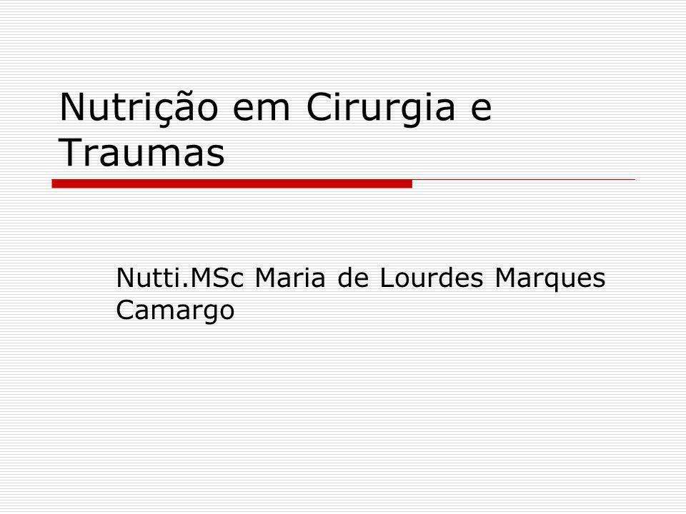 Nutrição em Cirurgia e Traumas Nutti.MSc Maria de Lourdes Marques Camargo