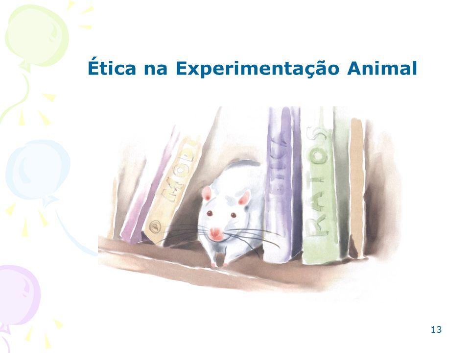 Ética na Experimentação Animal 13