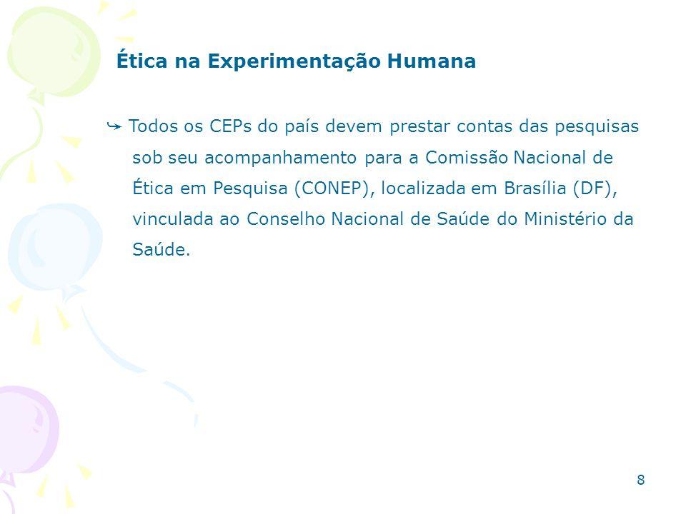 Ética na Experimentação Humana Todos os CEPs do país devem prestar contas das pesquisas sob seu acompanhamento para a Comissão Nacional de Ética em Pe